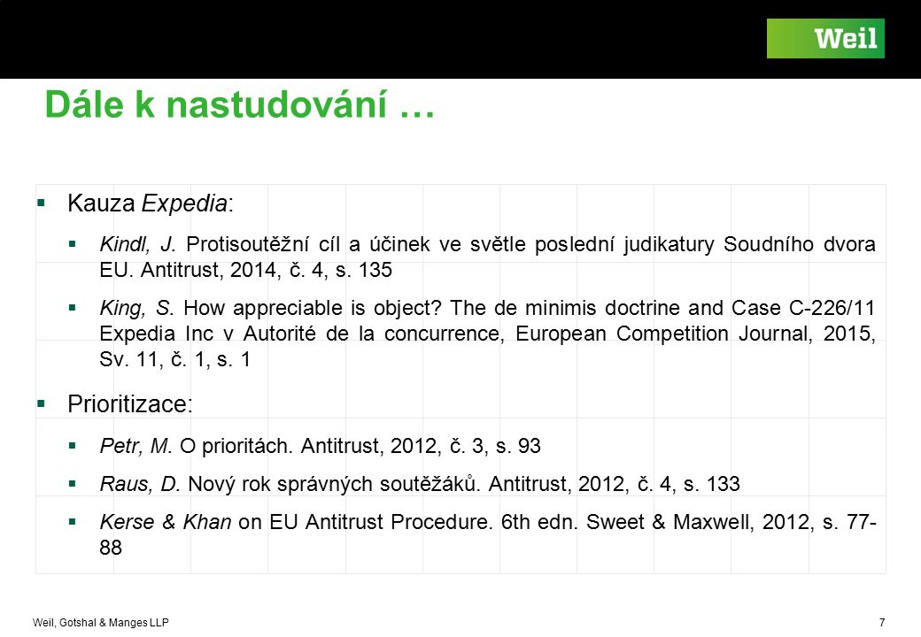 Weil, Gotshal & Manges LLP 7 Dále k nastudování …  Kauza Expedia:  Kindl, J.