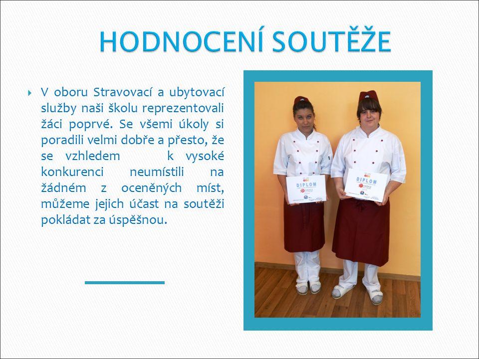  V oboru Stravovací a ubytovací služby naši školu reprezentovali žáci poprvé. Se všemi úkoly si poradili velmi dobře a přesto, že se vzhledem k vysok