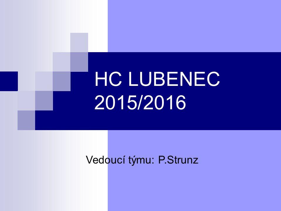 HC LUBENEC 2015/2016 Vedoucí týmu: P.Strunz