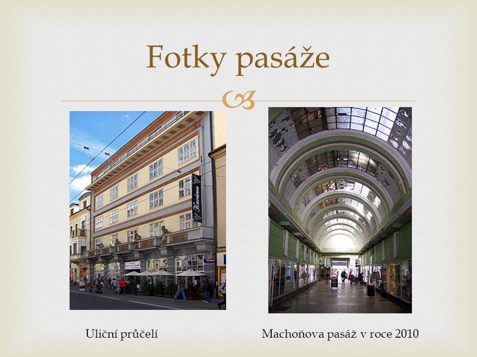  Fotky pasáže Uliční průčelíMachoňova pasáž v roce 2010