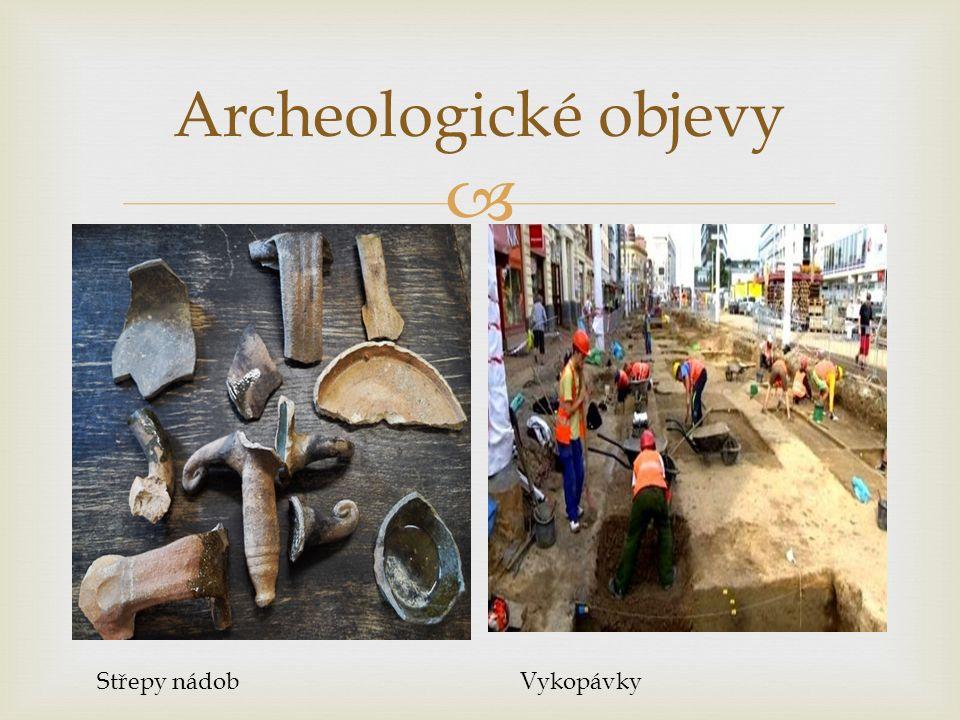  Archeologické objevy Střepy nádobVykopávky