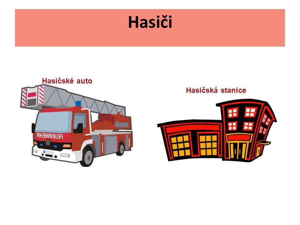 Hasiči Hasičské auto Hasičská stanice