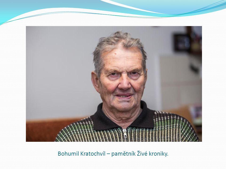 Bohumil Kratochvíl – pamětník Živé kroniky.