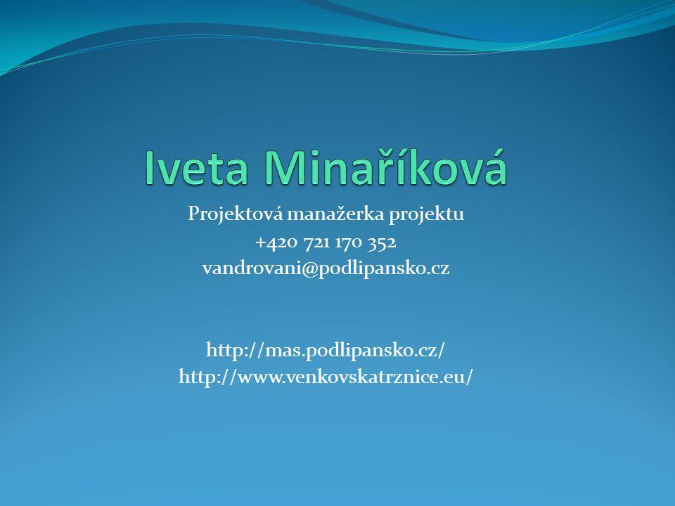 Projektová manažerka projektu +420 721 170 352 vandrovani@podlipansko.cz http://mas.podlipansko.cz/ http://www.venkovskatrznice.eu/
