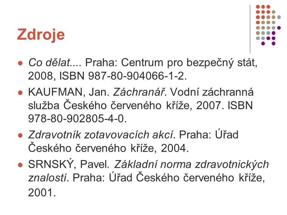 Zdroje Co dělat.... Praha: Centrum pro bezpečný stát, 2008, ISBN 987-80-904066-1-2. KAUFMAN, Jan. Záchranář. Vodní záchranná služba Českého červeného