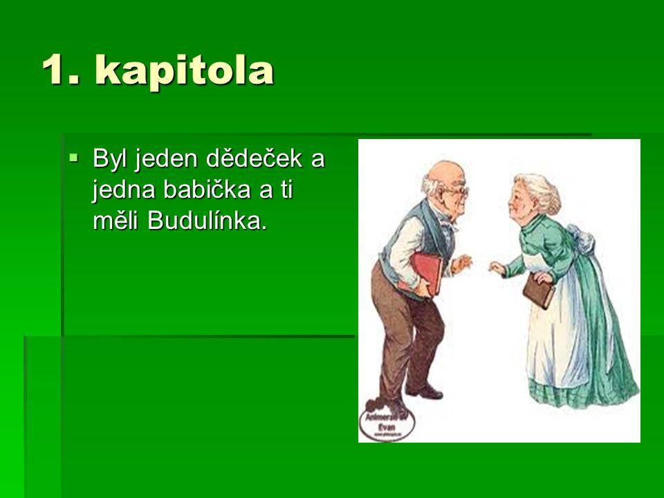 2.kapitola  Budulínek si hrál, potom dostal hlad a dal se do hrášku.