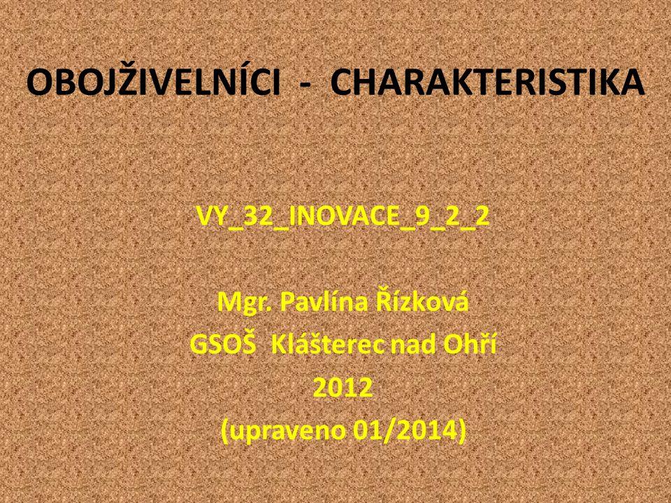 OBOJŽIVELNÍCI - CHARAKTERISTIKA VY_32_INOVACE_9_2_2 Mgr.