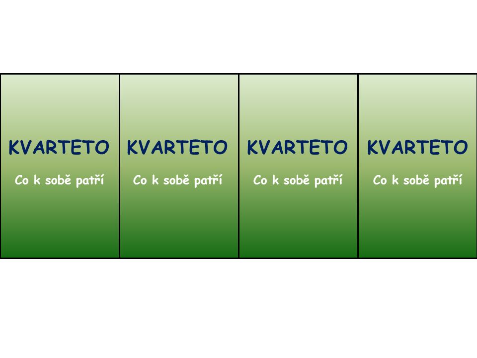 KVARTETO Co k sobě patří KVARTETO Co k sobě patří KVARTETO Co k sobě patří KVARTETO Co k sobě patří