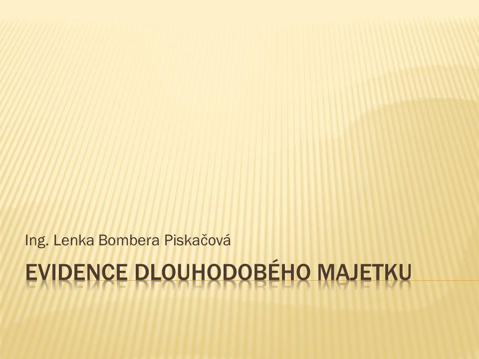 Číslo projektu CZ.1.07/1.5.00/34.0124 Název projektu DUM Škola budoucnosti s využitím IT VY_12_INOVACE_OV35 Název školy SPŠ a SOŠGS Most Předmět Odborný výcvik Tematická oblast Provoz obchodu Téma Evidence dlouhodobého majetku Ročník 2.