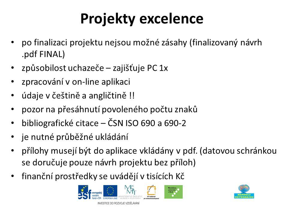 Projekty excelence po finalizaci projektu nejsou možné zásahy (finalizovaný návrh.pdf FINAL) způsobilost uchazeče – zajišťuje PC 1x zpracování v on-line aplikaci údaje v češtině a angličtině !.