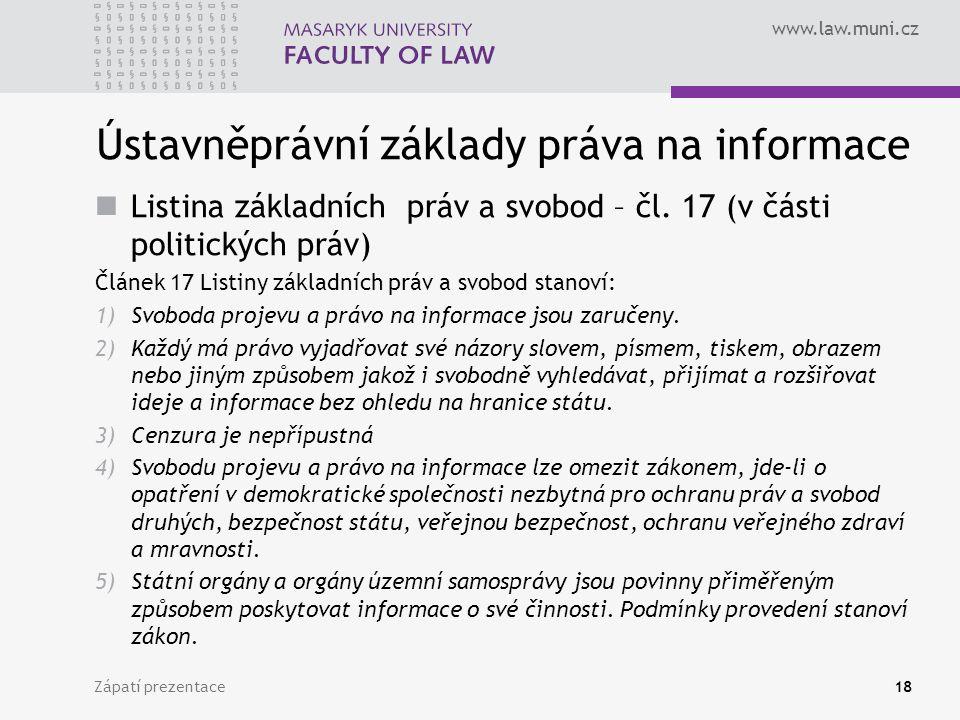 www.law.muni.cz Ústavněprávní základy práva na informace Listina základních práv a svobod – čl.