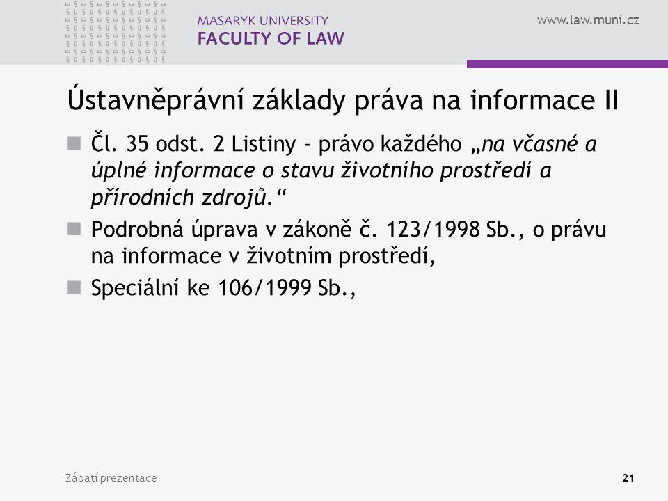 www.law.muni.cz Ústavněprávní základy práva na informace II Čl.