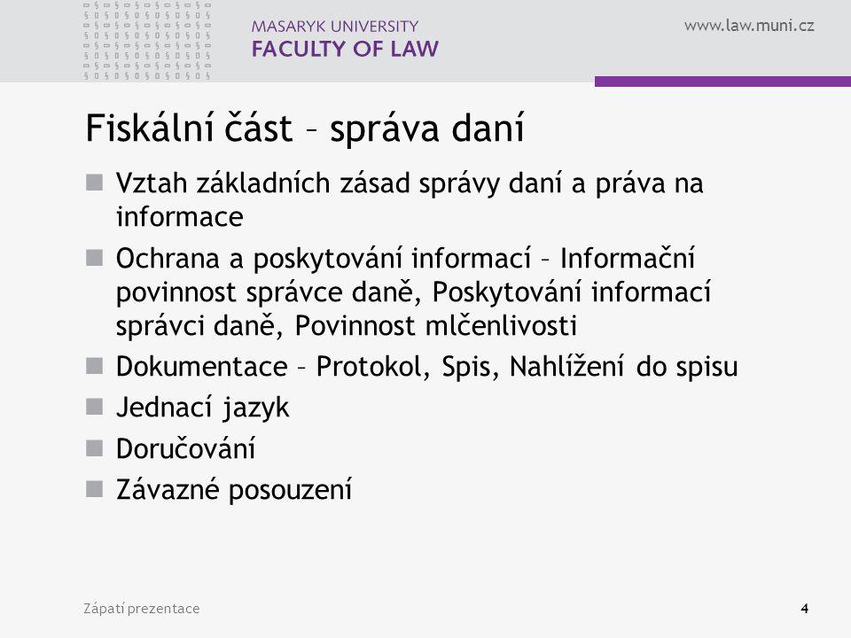 www.law.muni.cz Zápatí prezentace35 Základní cíle a přínosy Daňového řádu -zavedení jednoznačných pravidel pro možnost opakování daňové kontroly; -zavedení transparentních pravidel pro vedení spisu a nahlížení do něj, které přispěje ke zkvalitnění kontaktů mezi správci daně a veřejností a usnadní orientaci daňového subjektu ve spisovém materiálu.