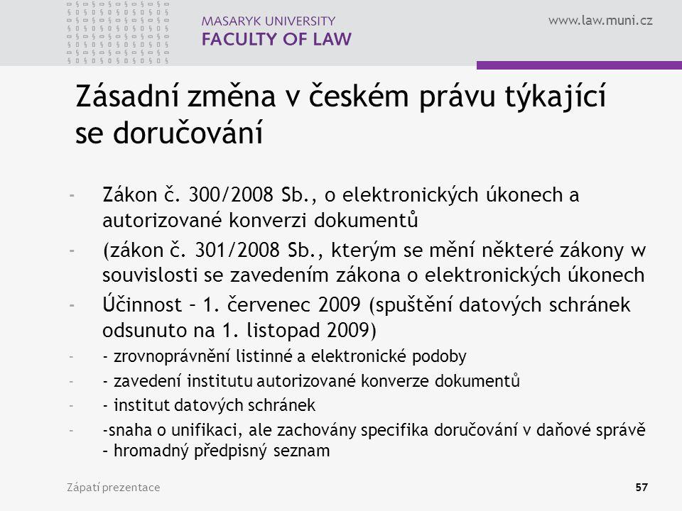 www.law.muni.cz Zápatí prezentace57 -Zákon č.