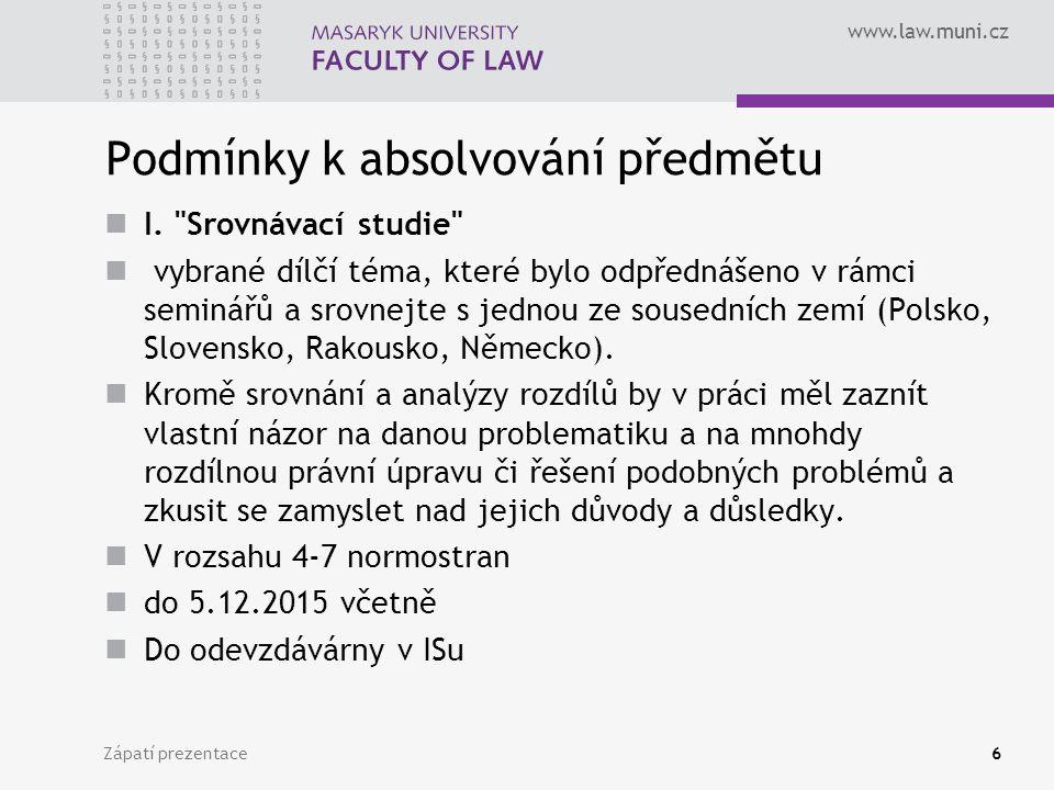 www.law.muni.cz Podmínky k absolvování předmětu I.
