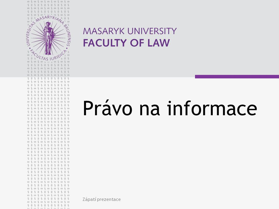 www.law.muni.cz Co je to informace.