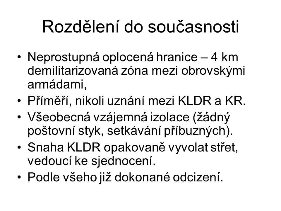 Rozdělení do současnosti Neprostupná oplocená hranice – 4 km demilitarizovaná zóna mezi obrovskými armádami, Příměří, nikoli uznání mezi KLDR a KR.