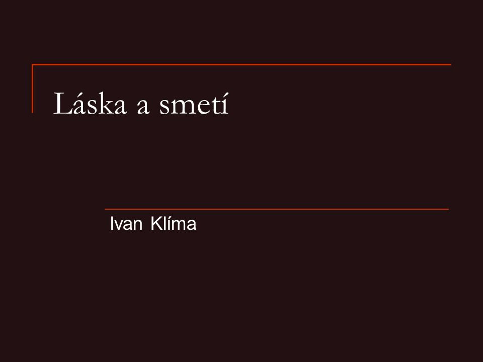Láska a smetí Ivan Klíma