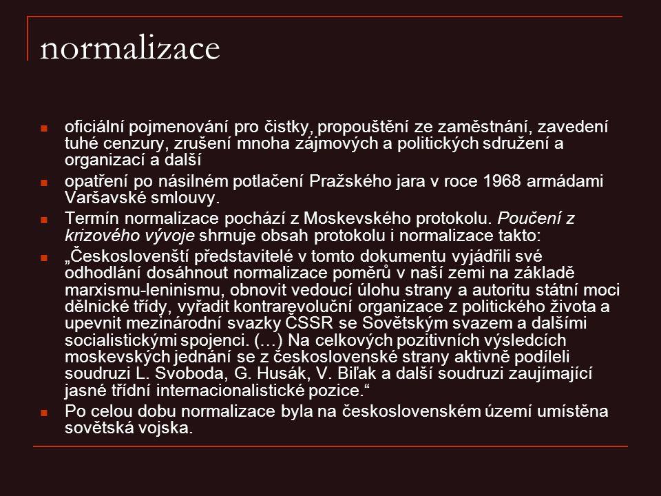 normalizace oficiální pojmenování pro čistky, propouštění ze zaměstnání, zavedení tuhé cenzury, zrušení mnoha zájmových a politických sdružení a organ