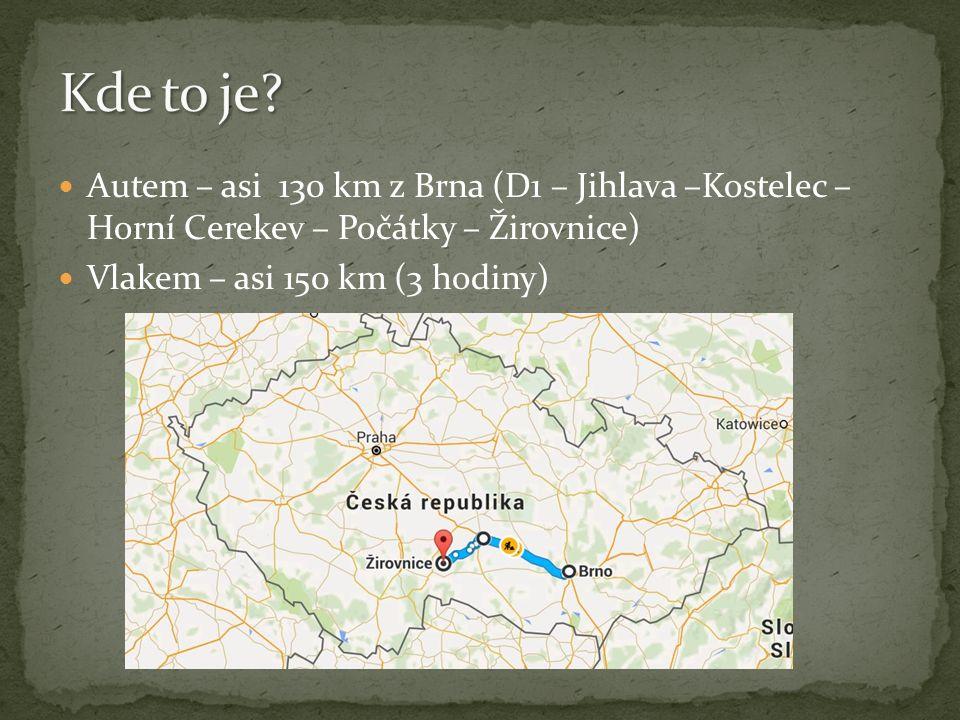 Autem – asi 130 km z Brna (D1 – Jihlava –Kostelec – Horní Cerekev – Počátky – Žirovnice) Vlakem – asi 150 km (3 hodiny)