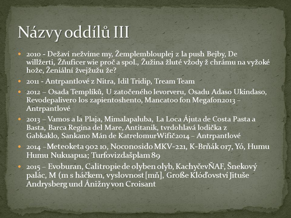 2010 - Dežaví nežvíme my, Žemplemblouplej z la push Bejby, De willžerti, Žňuficer wie proč a spol., Žužina žluté vžody ž chrámu na vyžoké hože, Ženiální žvejžužu že.