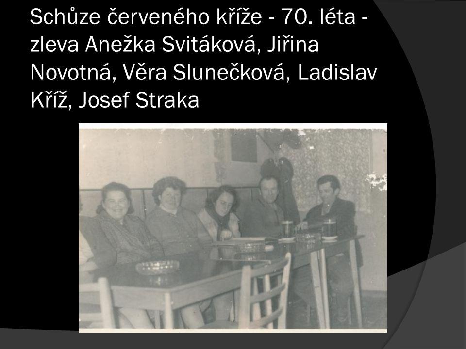 Schůze červeného kříže - 70. léta - zleva Anežka Svitáková, Jiřina Novotná, Věra Slunečková, Ladislav Kříž, Josef Straka