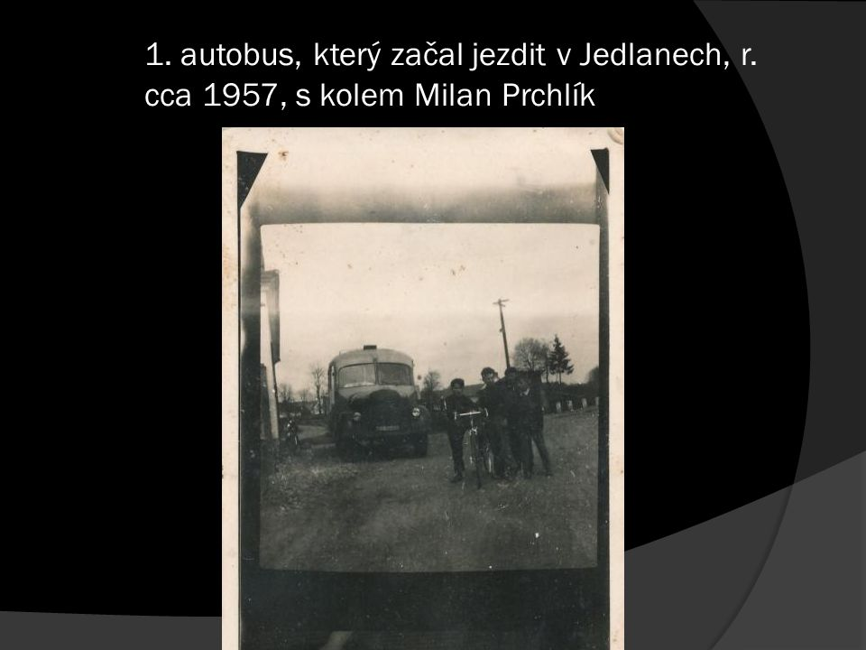 1. autobus, který začal jezdit v Jedlanech, r. cca 1957, s kolem Milan Prchlík