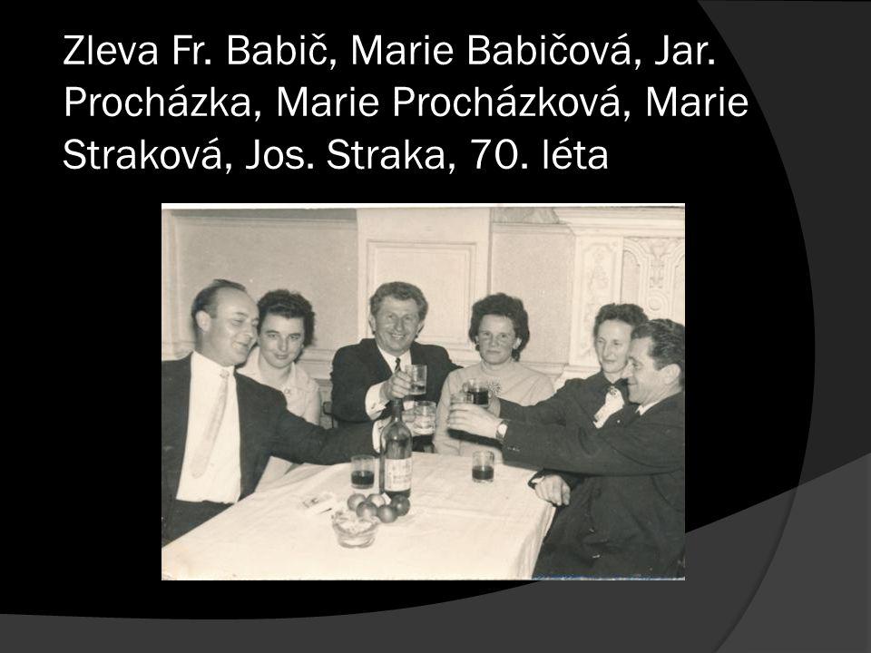 Zleva Fr. Babič, Marie Babičová, Jar. Procházka, Marie Procházková, Marie Straková, Jos. Straka, 70. léta