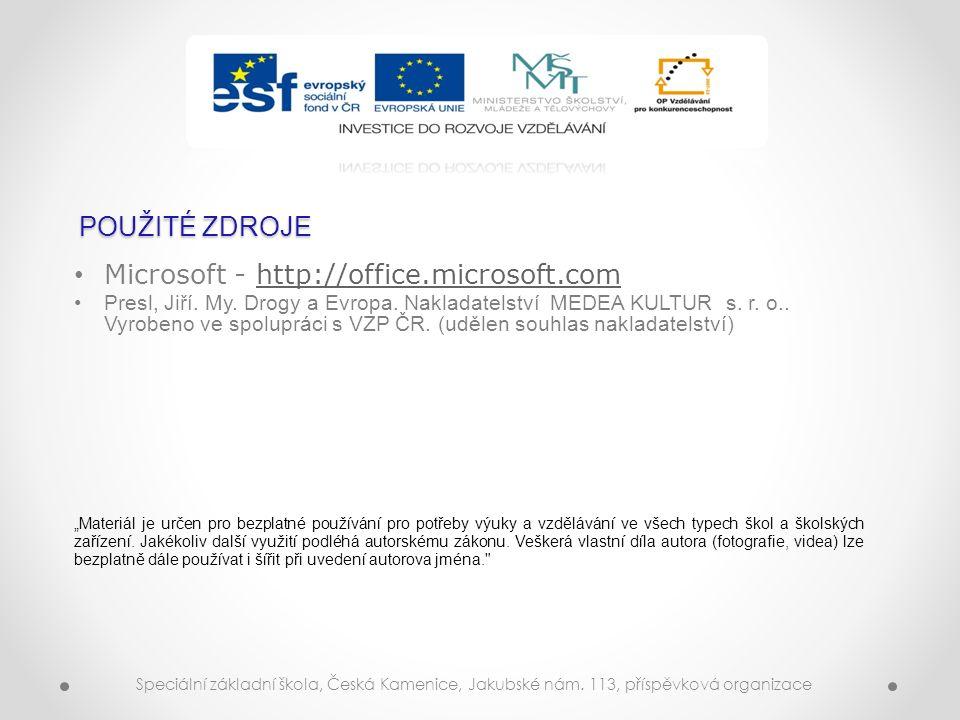 POUŽITÉ ZDROJE Microsoft - http://office.microsoft.comhttp://office.microsoft.com Presl, Jiří. My. Drogy a Evropa. Nakladatelství MEDEA KULTUR s. r. o