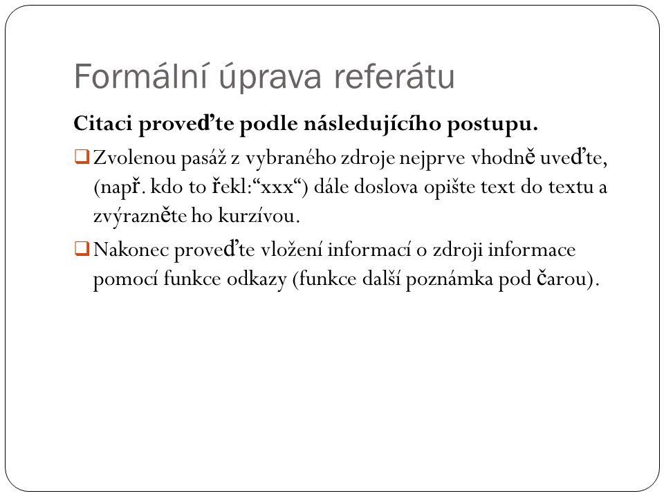 Formální úprava referátu Citaci prove ď te podle následujícího postupu.