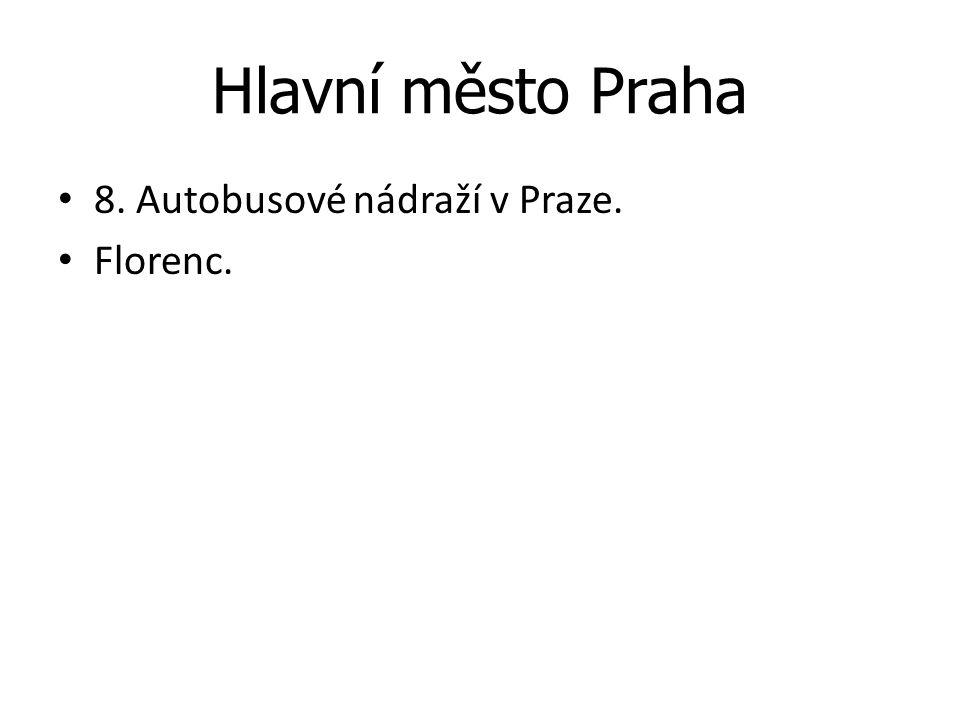 Hlavní město Praha 8. Autobusové nádraží v Praze. Florenc.