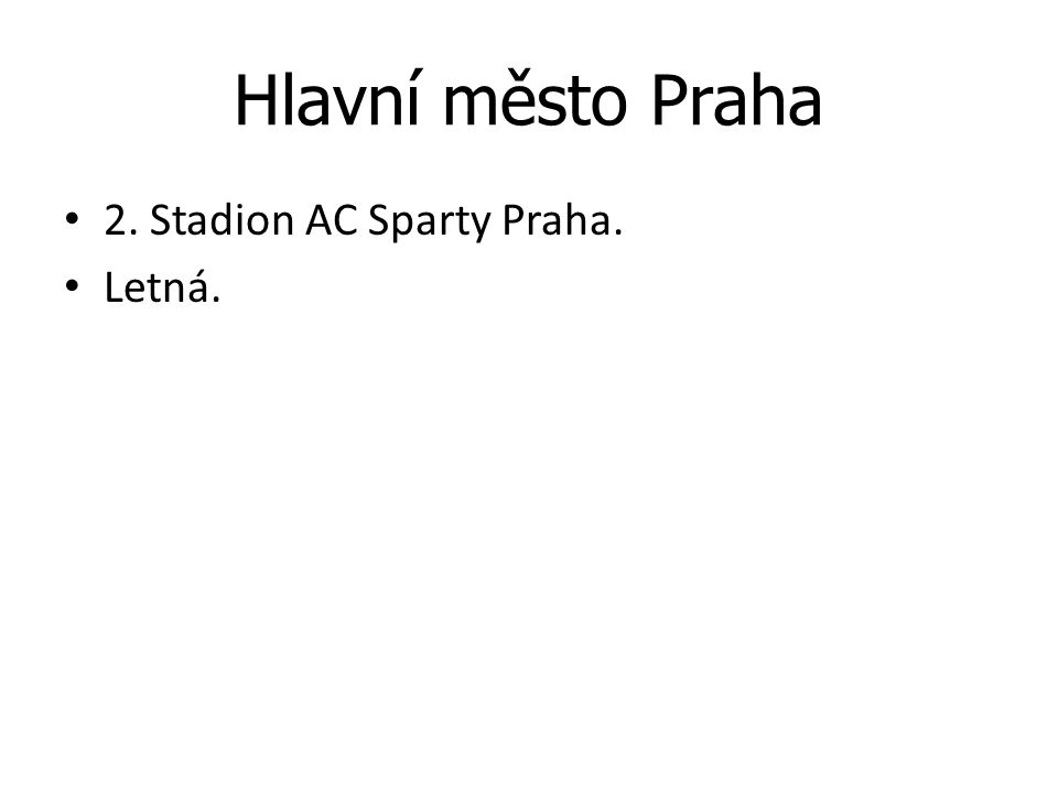 Hlavní město Praha 2. Stadion AC Sparty Praha. Letná.