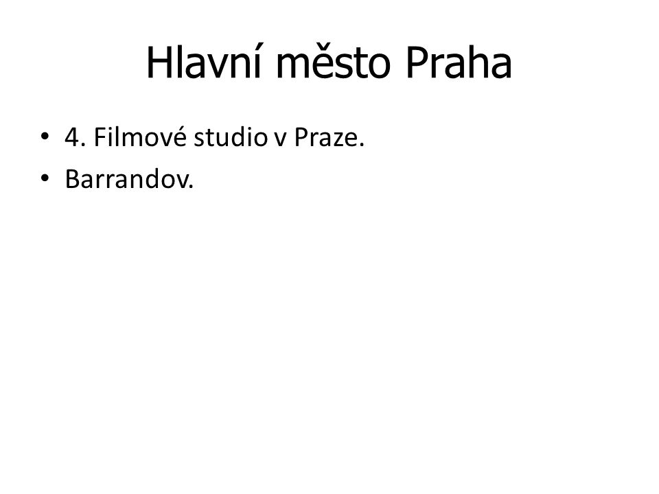 Hlavní město Praha 4. Filmové studio v Praze. Barrandov.