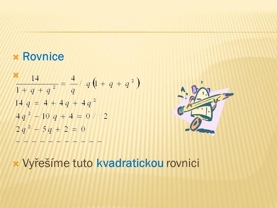  Rovnice   Vyřešíme tuto kvadratickou rovnici
