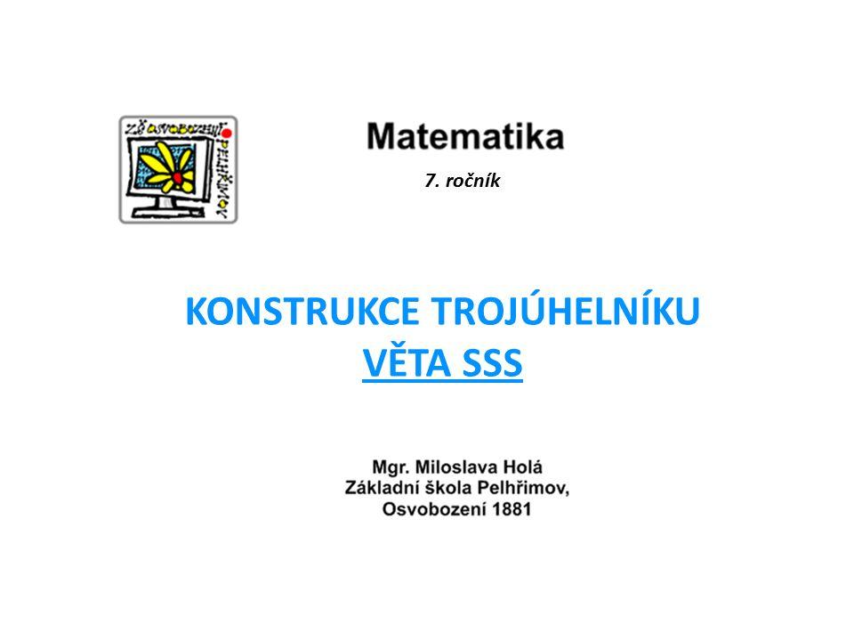 7. ročník KONSTRUKCE TROJÚHELNÍKU VĚTA SSS