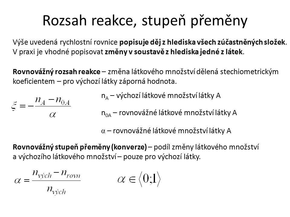 Rozsah reakce, stupeň přeměny Výše uvedená rychlostní rovnice popisuje děj z hlediska všech zúčastněných složek.