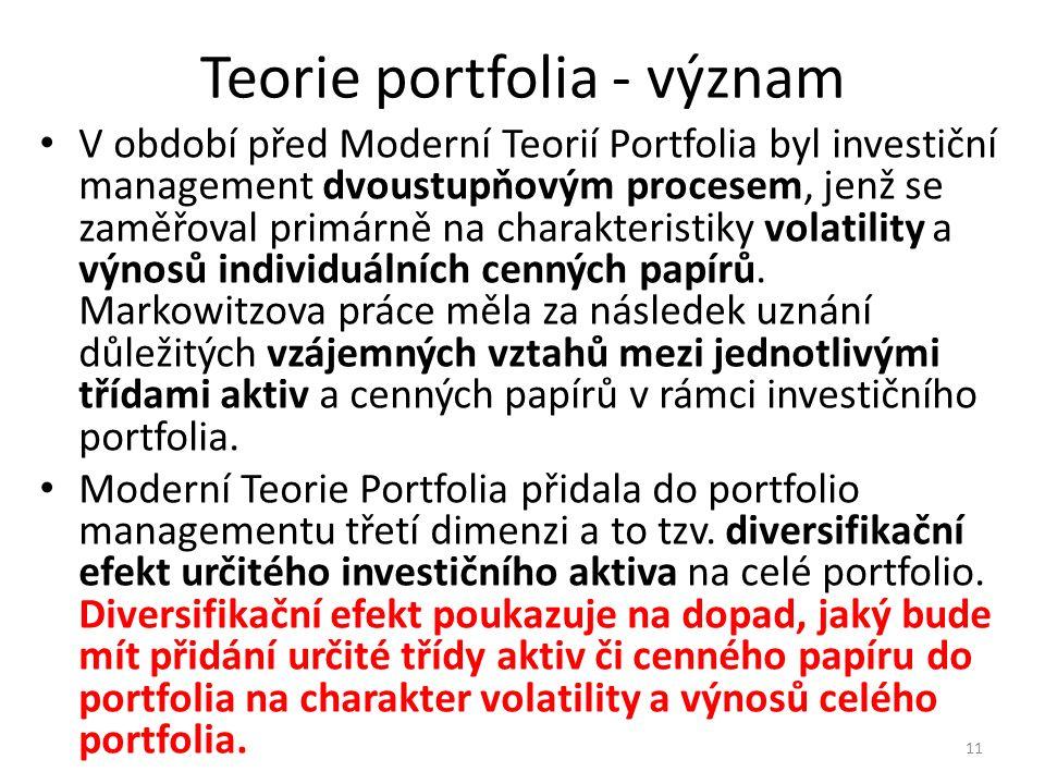 Teorie portfolia - význam V období před Moderní Teorií Portfolia byl investiční management dvoustupňovým procesem, jenž se zaměřoval primárně na charakteristiky volatility a výnosů individuálních cenných papírů.