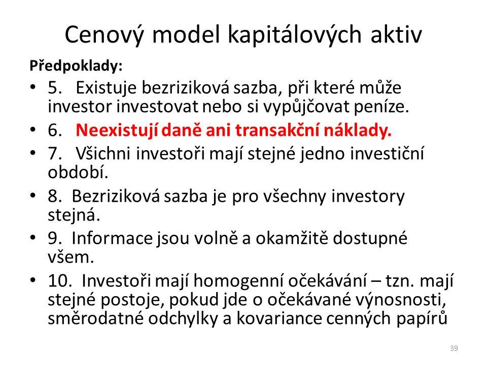 Cenový model kapitálových aktiv Předpoklady: 5.
