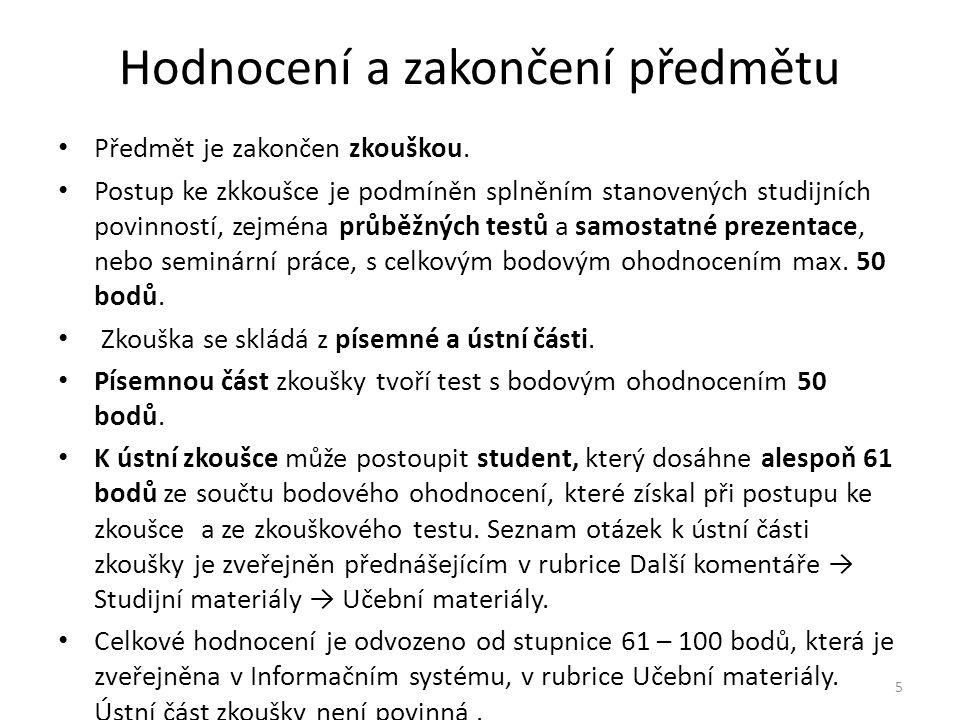 Podmínky postupu ke zkouškovému testu Průběžné testy celkem20 bodů Samostatné prezentace */max.