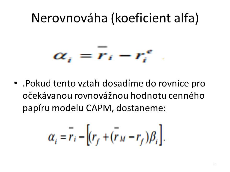 Nerovnováha (koeficient alfa).Pokud tento vztah dosadíme do rovnice pro očekávanou rovnovážnou hodnotu cenného papíru modelu CAPM, dostaneme: 55