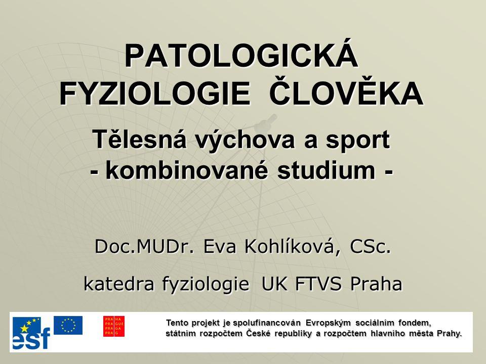 PATOLOGICKÁ FYZIOLOGIE ČLOVĚKA Tělesná výchova a sport - kombinované studium - Doc.MUDr.