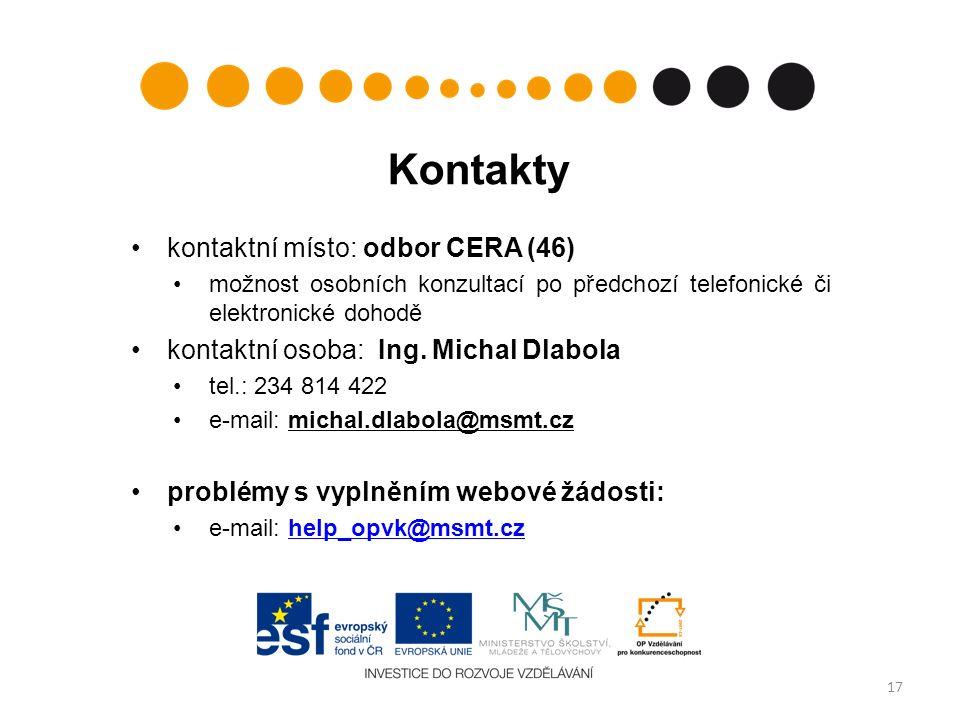 Kontakty kontaktní místo: odbor CERA (46) možnost osobních konzultací po předchozí telefonické či elektronické dohodě kontaktní osoba: Ing. Michal Dla