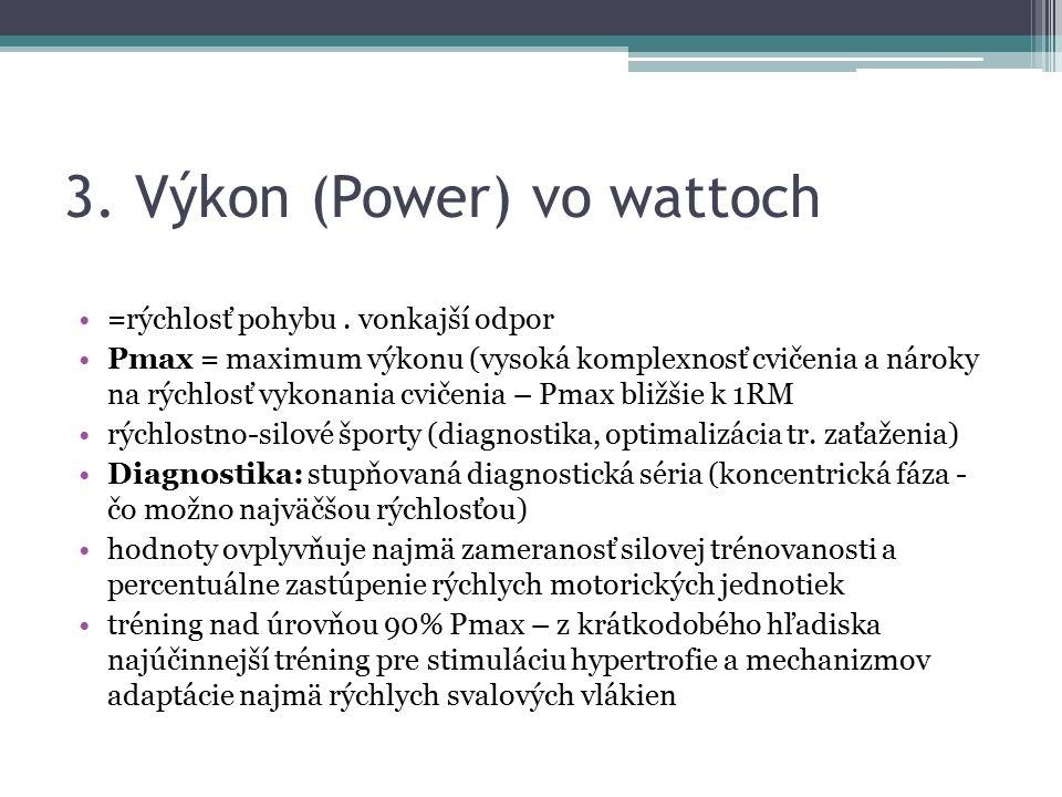 3. Výkon (Power) vo wattoch =rýchlosť pohybu.