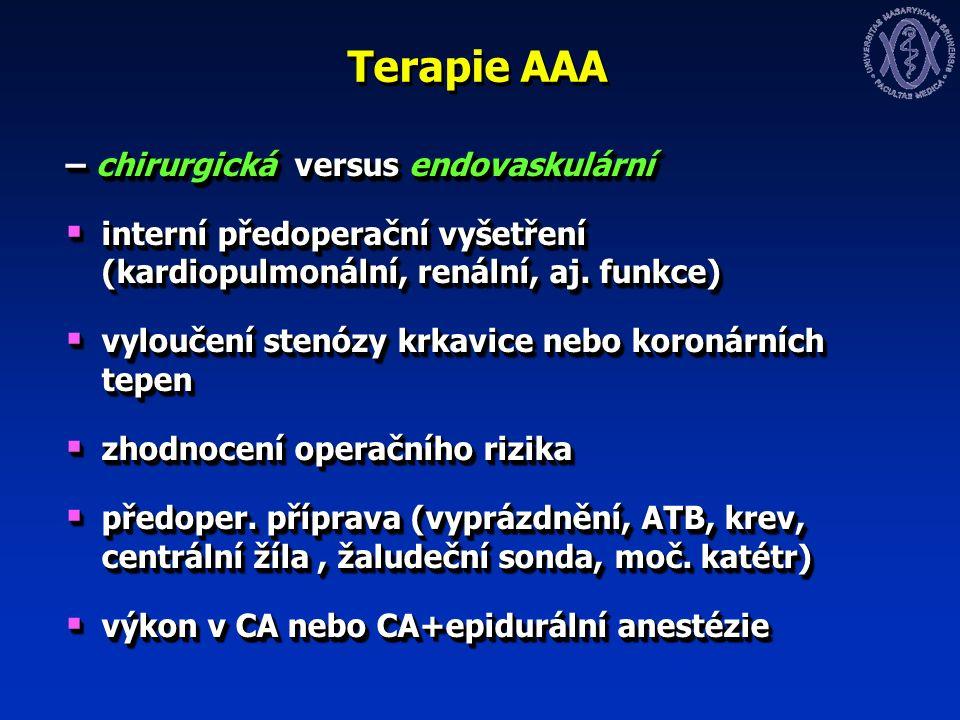 Terapie AAA – chirurgická versus endovaskulární  interní předoperační vyšetření (kardiopulmonální, renální, aj.