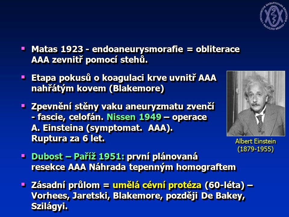  Matas 1923 - endoaneurysmorafie = obliterace AAA zevnitř pomocí stehů.
