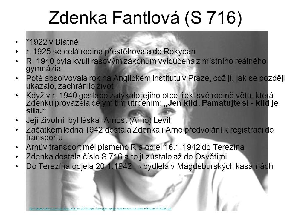 Zdenka Fantlová (S 716) *1922 v Blatné r. 1925 se celá rodina přestěhovala do Rokycan R. 1940 byla kvůli rasovým zákonům vyloučena z místního reálného