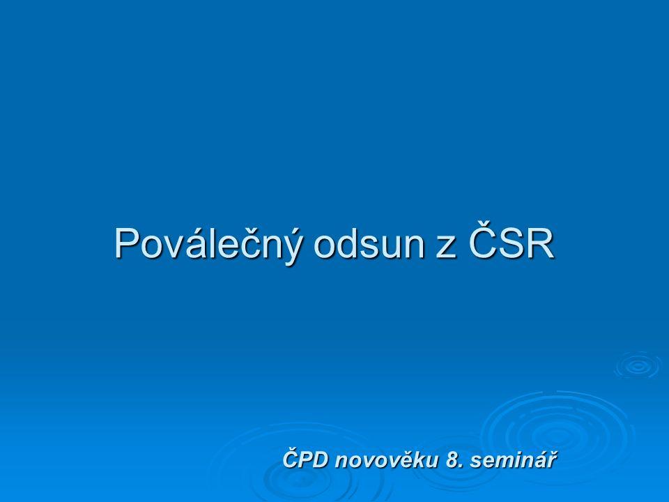 Poválečný odsun z ČSR ČPD novověku 8. seminář Poválečný odsun z ČSR ČPD novověku 8. seminář
