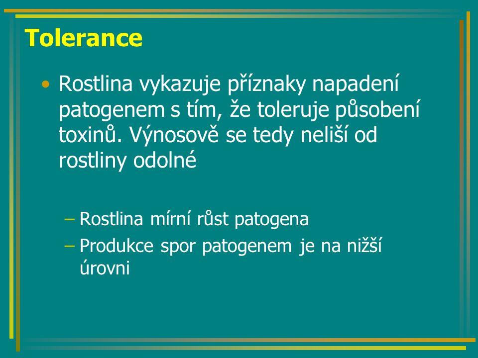 Tolerance Rostlina vykazuje příznaky napadení patogenem s tím, že toleruje působení toxinů.