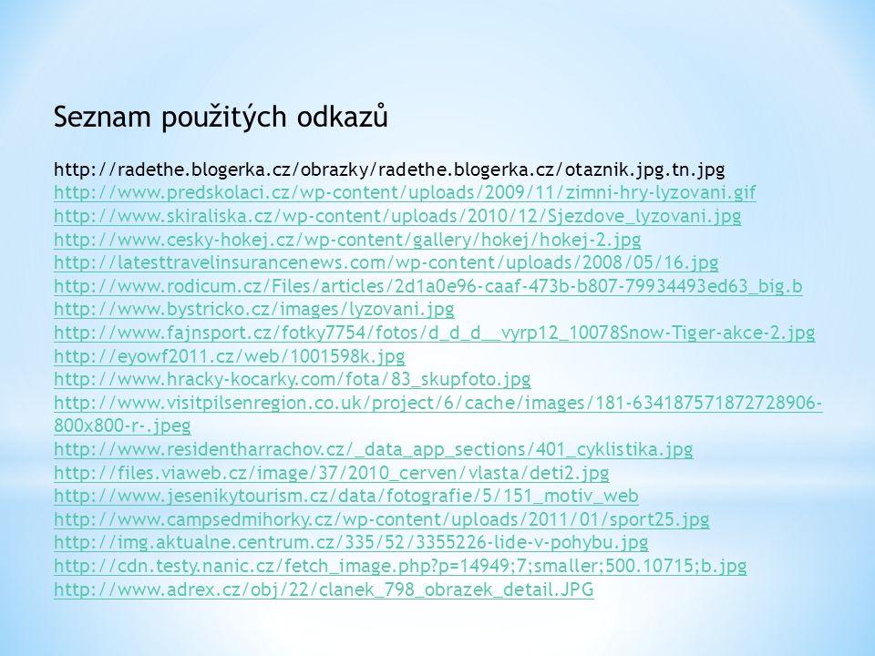 Seznam použitých odkazů http://radethe.blogerka.cz/obrazky/radethe.blogerka.cz/otaznik.jpg.tn.jpg http://www.predskolaci.cz/wp-content/uploads/2009/11