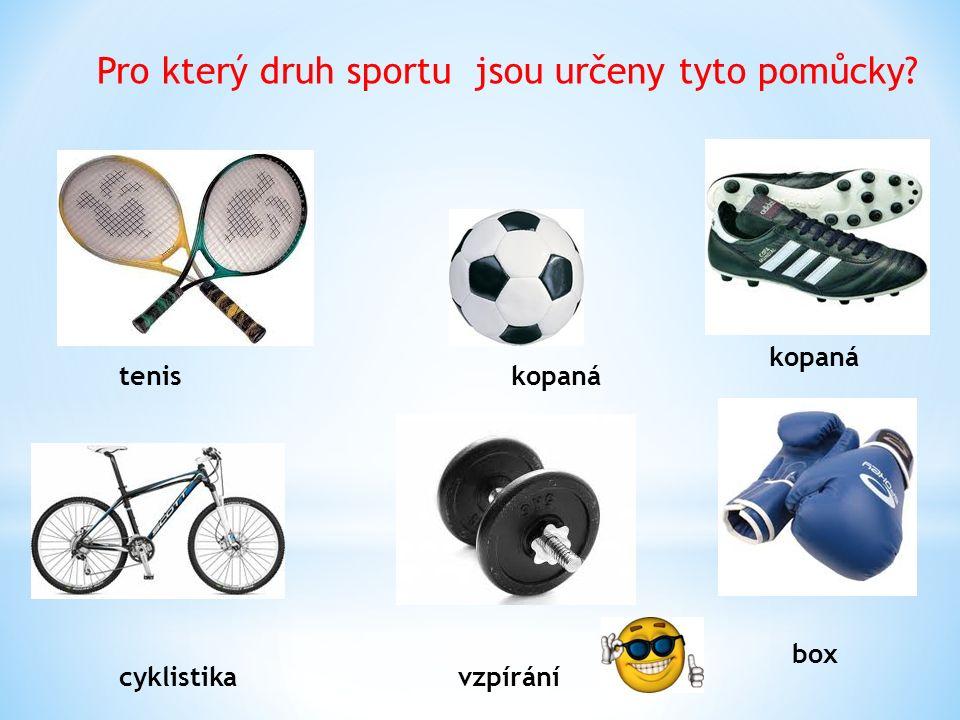 Pro který druh sportu jsou určeny tyto pomůcky? teniskopaná cyklistikavzpírání box
